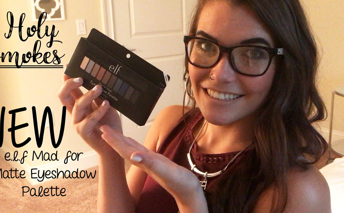 FIRST IMPRESSION ♡ NEW e.l.f. Holy Smokes Mad for Matte Eyeshadow Palette